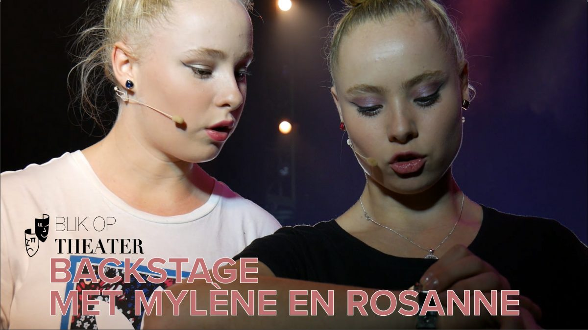 VIDEO | Backstage met Mylène en Rosanne